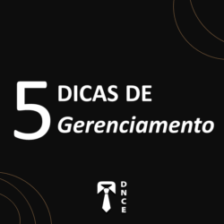 5 Dicas de Gerenciamento