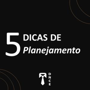 5 Dicas de Planejamento